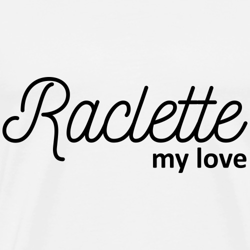 Raclette my love - T-shirt Premium Homme