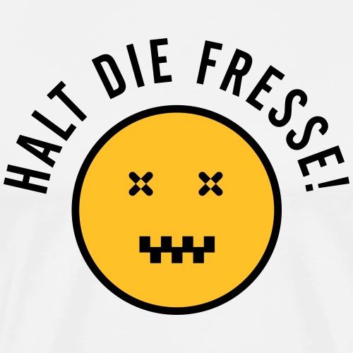 halt die fresse! - Männer Premium T-Shirt