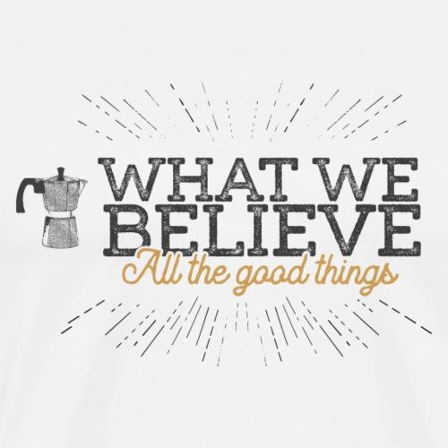 What We Believe-Shoplogo - Männer Premium T-Shirt
