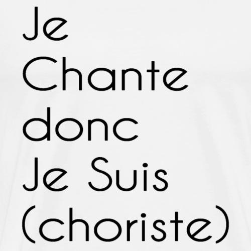 jeChanteDoncJeSUIS - T-shirt Premium Homme