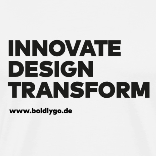 INNOVATE, DESIGN, TRANSFORM black - Männer Premium T-Shirt