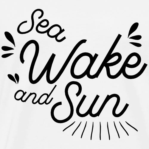 Sea wake and sun - T-shirt Premium Homme