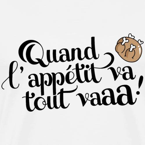 Quand l'appétit va tout va - NOIR - T-shirt Premium Homme