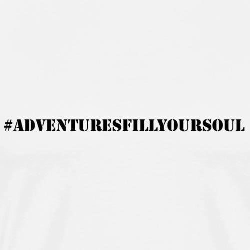 MAN - Adventures fill your soul - Männer Premium T-Shirt