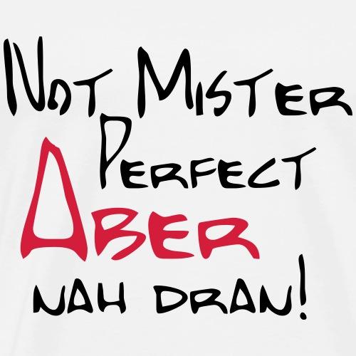 Mister Perfect - Männer Premium T-Shirt
