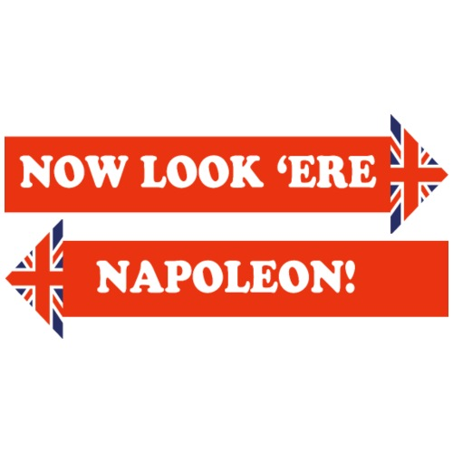 Dad's Army Catchphrase – Now Look 'Ere Napoleon! - Men's Premium T-Shirt