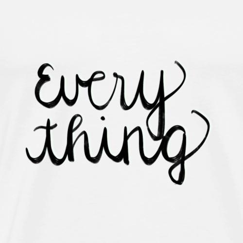 Everything - Männer Premium T-Shirt