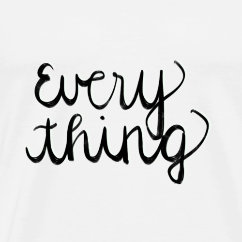 Everything - Männer Premium T-Shirt