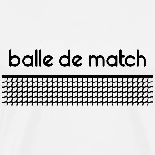 Balle de Match - Personnalisable - T-shirt Premium Homme