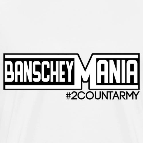 ''BanscheyMania'' - Männer Premium T-Shirt