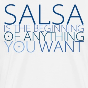 Salsa is the beginning of anything you want - Men's Premium T-Shirt