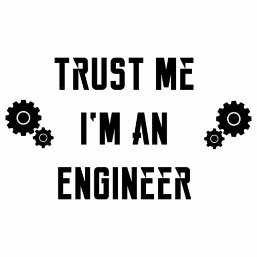 Trust me I'm an Engineer / Ingenieurs-Liebe - Männer Premium T-Shirt