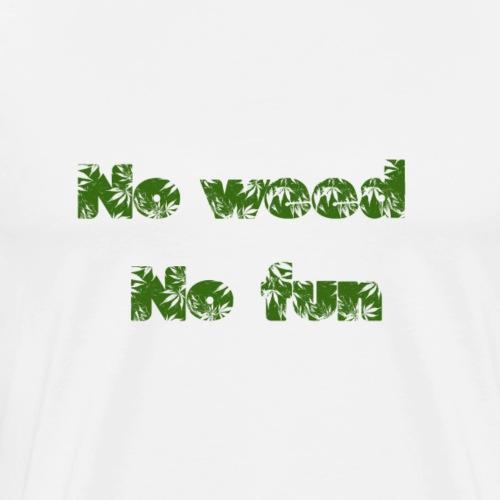 No weed No fun - Männer Premium T-Shirt