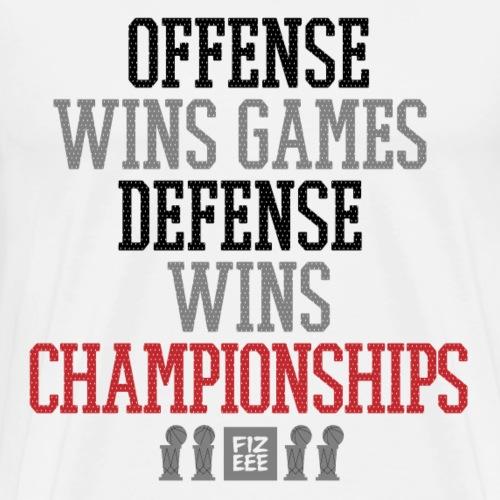 Offense wins games defense wins championships - Männer Premium T-Shirt