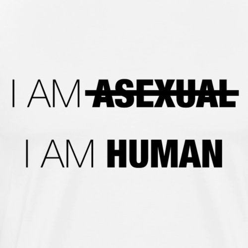I AM ASEXUAL - I AM HUMAN - Men's Premium T-Shirt
