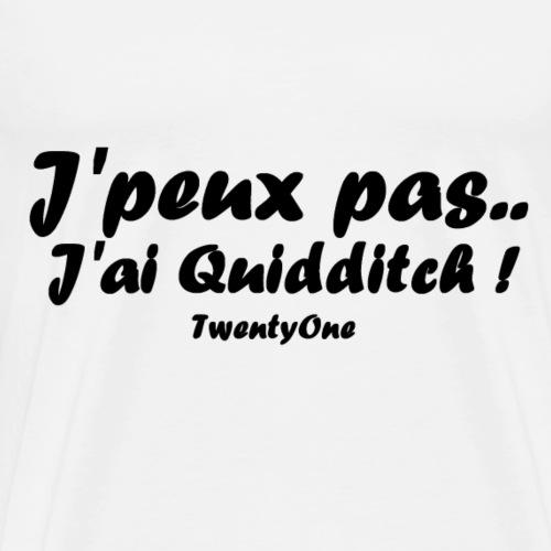 J'peux pas.. J'ai Quidditch ! - T-shirt Premium Homme