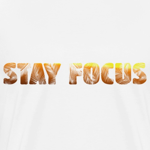 STAY FOCUS summer collection 2017 - T-shirt Premium Homme