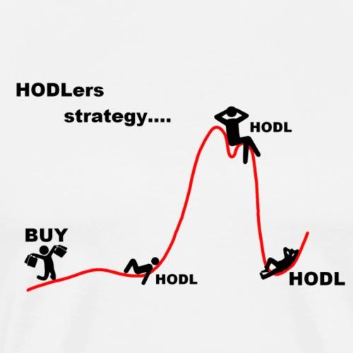 HODL strategy... - Men's Premium T-Shirt