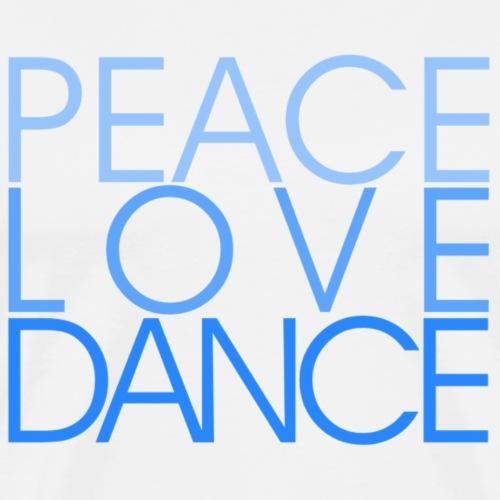 Peace Love Dance - blue Danceshirt - Männer Premium T-Shirt