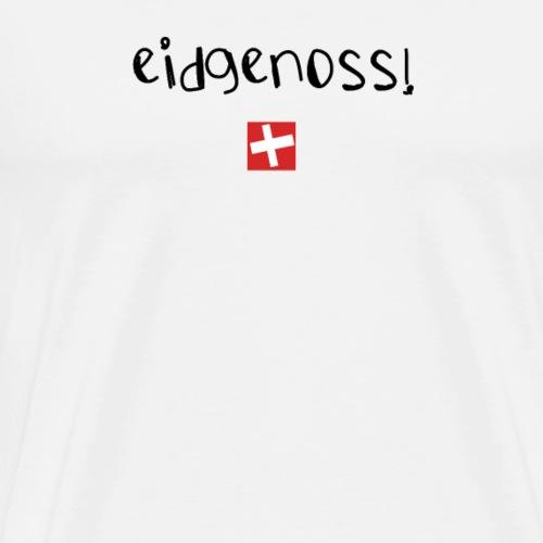 NEU! eidgenoss | Schweizer Sprüche | Geschenk - Männer Premium T-Shirt