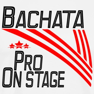 Bachata Pro - On Stage - Pro Dance Edition - T-shirt Premium Homme