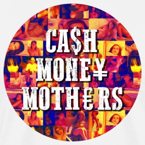 CASH MONEY MOTHERS PRINT - Men's Premium T-Shirt