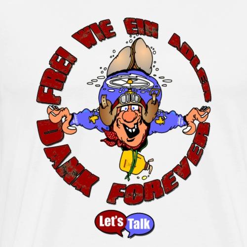 Frei wie ein Adler Forever dank Forever red - Männer Premium T-Shirt