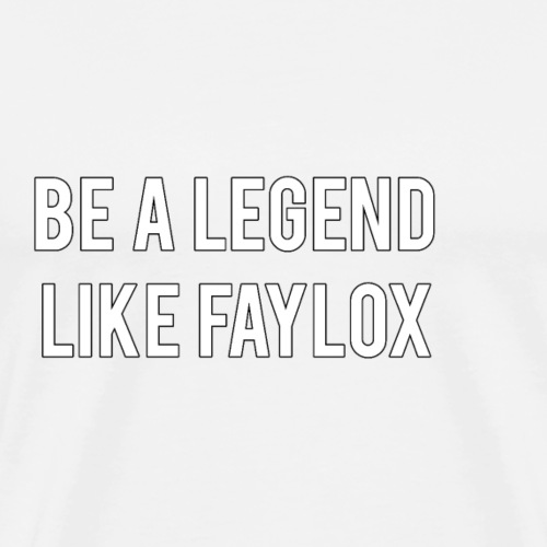 Be a Legend Like Faylox - White Edition - Männer Premium T-Shirt