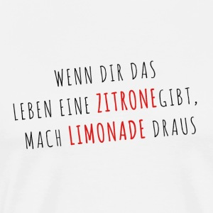 Zitat - Mach aus der Zitrone Limonade - Männer Premium T-Shirt