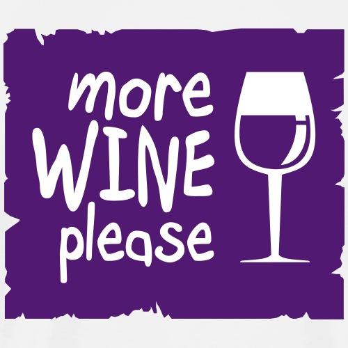 More Wine Please - Men's Premium T-Shirt