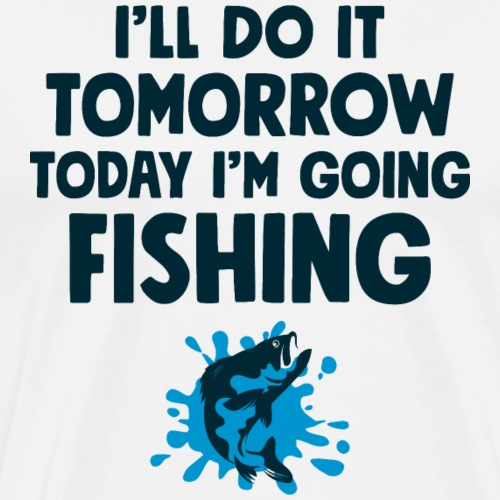 Funny Fishing TShirt - Today I'm going Fishing - Männer Premium T-Shirt