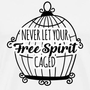 Hippie / Hippies: Never let your Free Spirit caged - Männer Premium T-Shirt