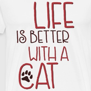 Life is better with a cat - Men's Premium T-Shirt