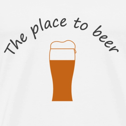 The place to beer - T-shirt Premium Homme