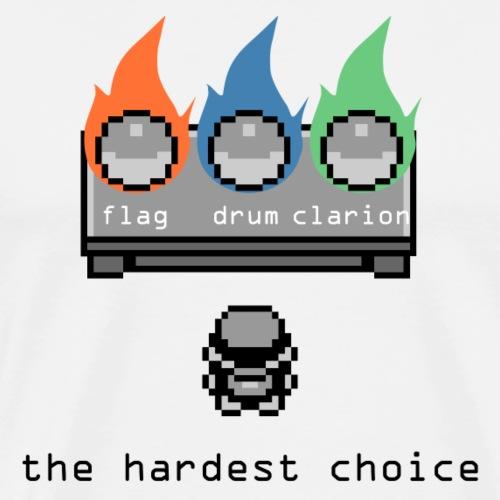 the hardest choice flag drum clarion - Maglietta Premium da uomo