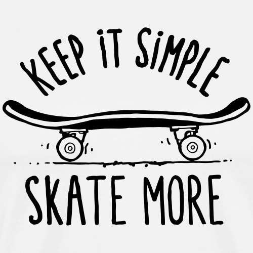 skateboard, keep it simple skate more !