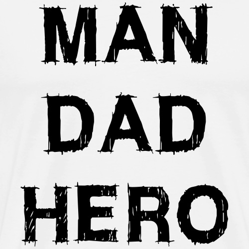 MAN DAD HERO - Männer Premium T-Shirt