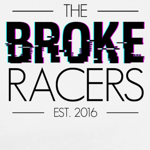 Broke Racers Black Text - Men's Premium T-Shirt