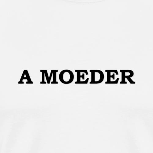 A Moeder - T-shirt Premium Homme