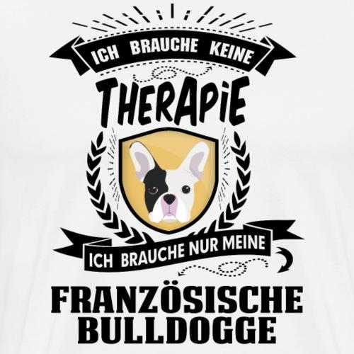 Ich brauche keine Therapie frz. Bulldogge - Männer Premium T-Shirt