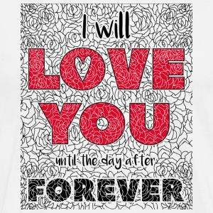 I Will Love You Jusqu'au jour After Forever - T-shirt Premium Homme