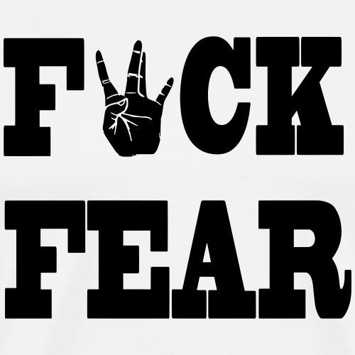 fuck fear - Männer Premium T-Shirt