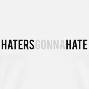 HatersGonnaHate - Men's Premium T-Shirt