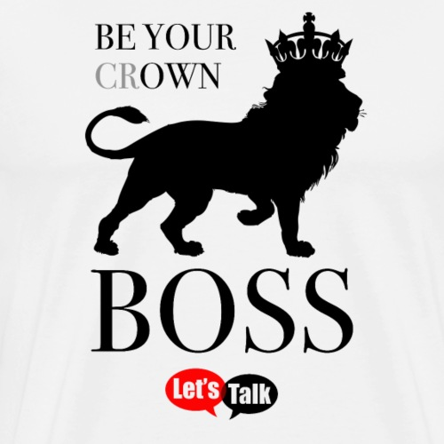 Be your own Boss lion crown dark - Männer Premium T-Shirt