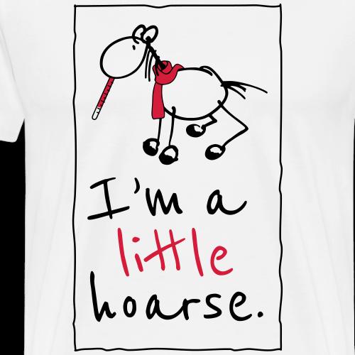 I'm a little hoarse. - Männer Premium T-Shirt