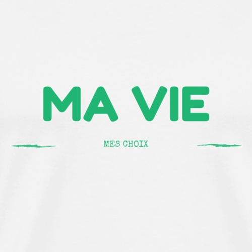 MA VIE - T-shirt Premium Homme