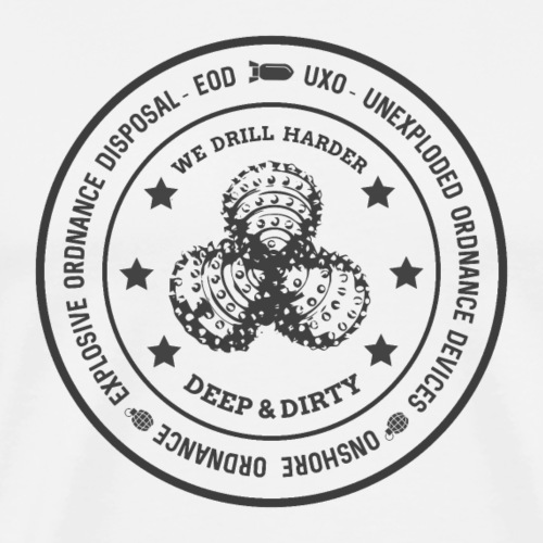 BLACK - WE DRILL HARDER - EOD & UXO Shirt Motiv - Männer Premium T-Shirt