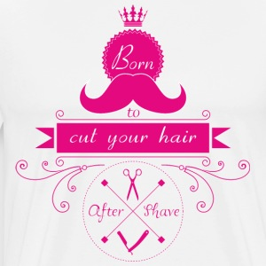 Born to cut your hair - Männer Premium T-Shirt