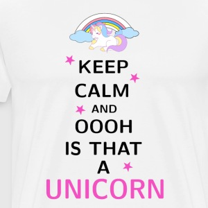 Keep Calm and ooh is that a Unicorn - Men's Premium T-Shirt