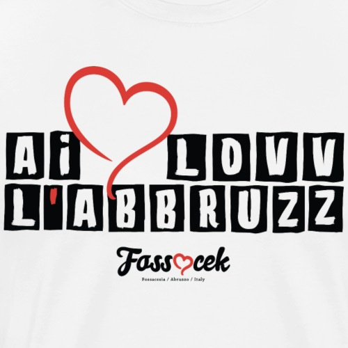 Ai Lovv L' Abbruzz - Maglietta Premium da uomo